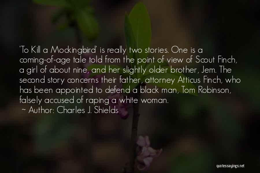 Mockingbird Jem Quotes By Charles J. Shields