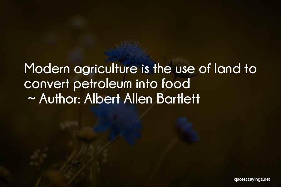 Modern Agriculture Quotes By Albert Allen Bartlett