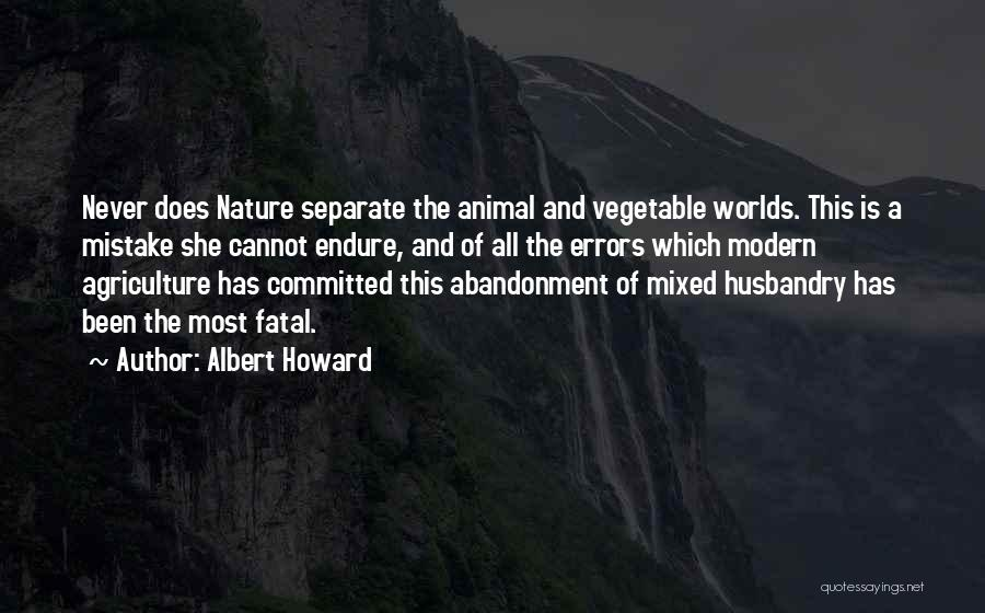 Modern Agriculture Quotes By Albert Howard