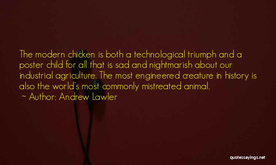 Modern Agriculture Quotes By Andrew Lawler