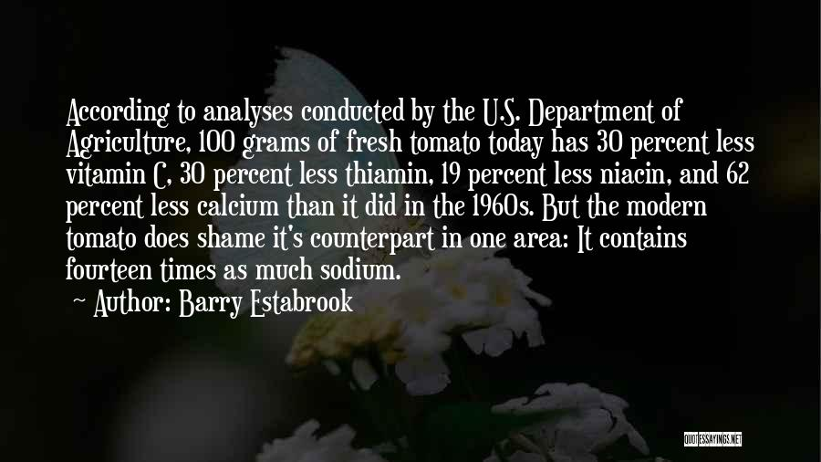 Modern Agriculture Quotes By Barry Estabrook