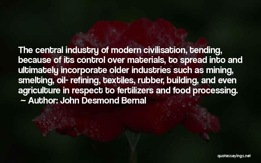Modern Agriculture Quotes By John Desmond Bernal