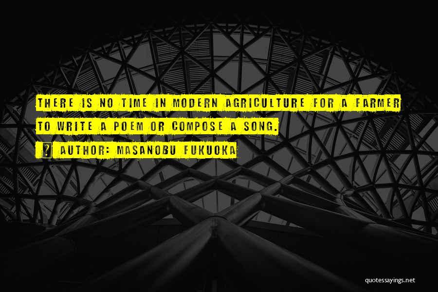 Modern Agriculture Quotes By Masanobu Fukuoka