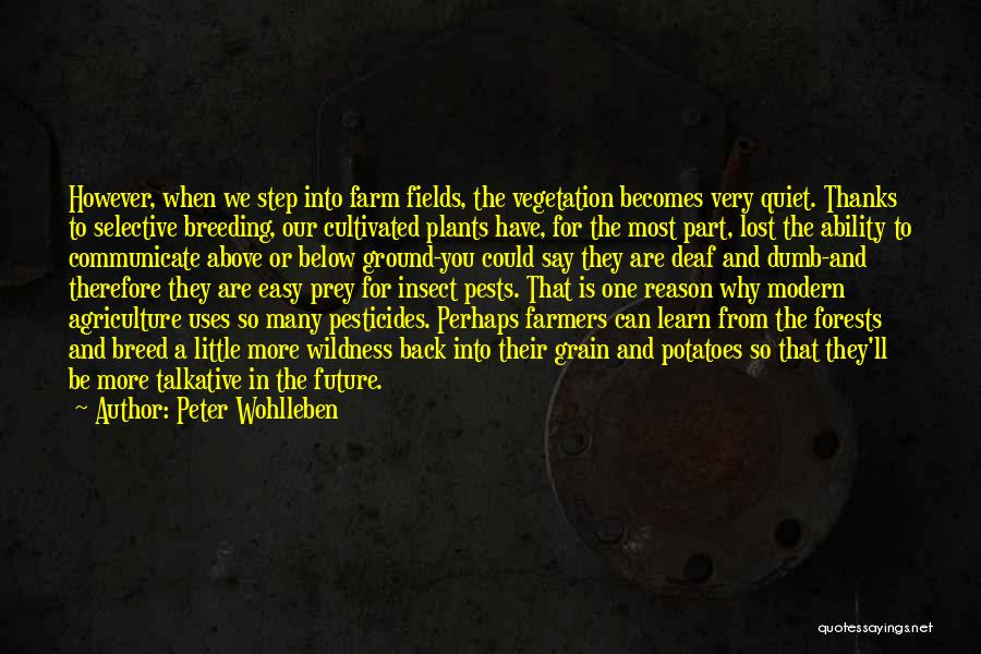 Modern Agriculture Quotes By Peter Wohlleben