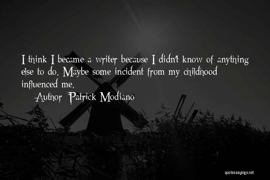 Modiano Patrick Quotes By Patrick Modiano