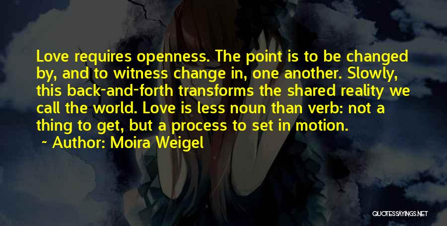 Moira Weigel Quotes 601373