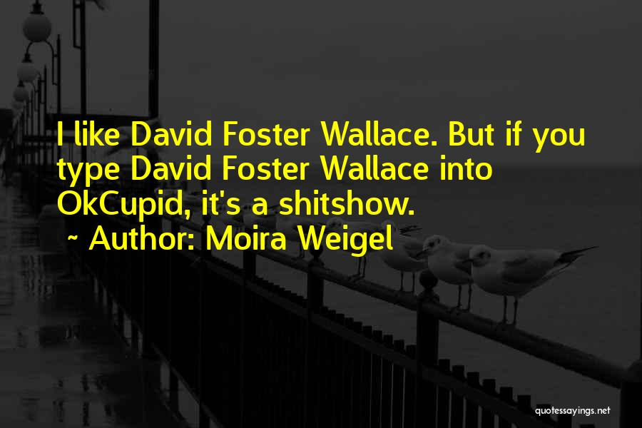 Moira Weigel Quotes 878433