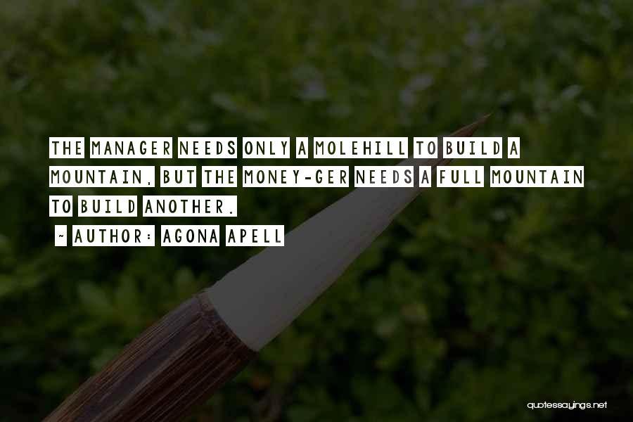 Molehill Quotes By Agona Apell