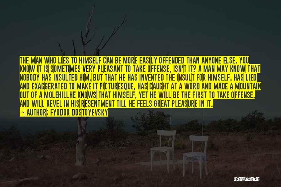 Molehill Quotes By Fyodor Dostoyevsky
