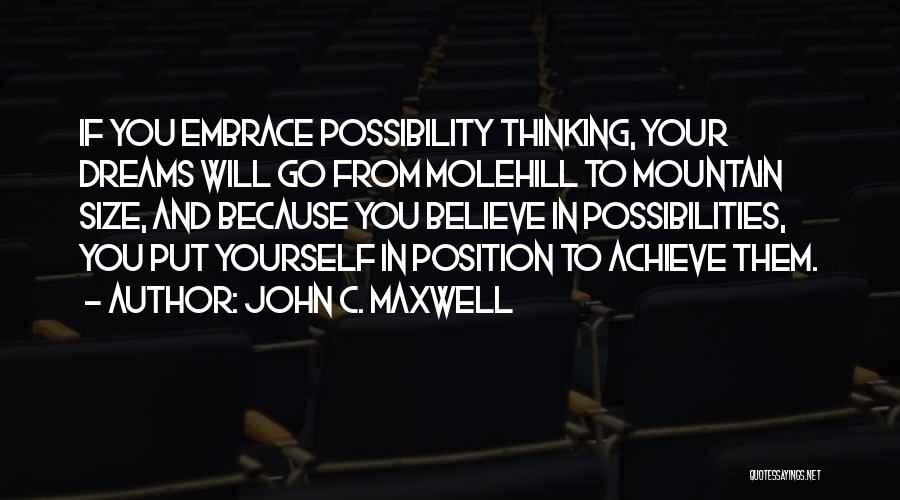 Molehill Quotes By John C. Maxwell
