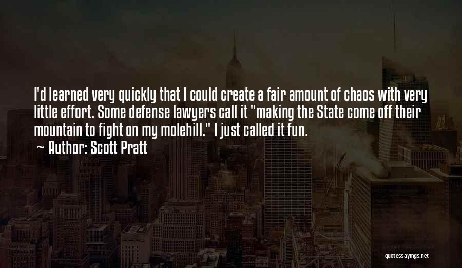 Molehill Quotes By Scott Pratt