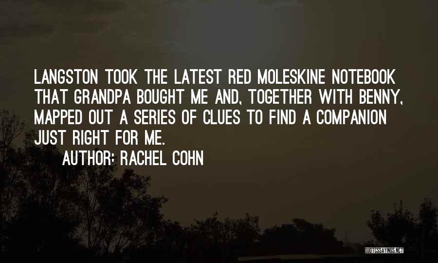 Moleskine Quotes By Rachel Cohn