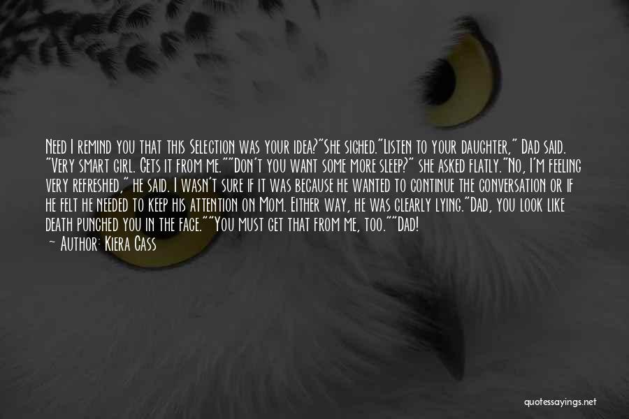 Mom And Dad From Daughter Quotes By Kiera Cass