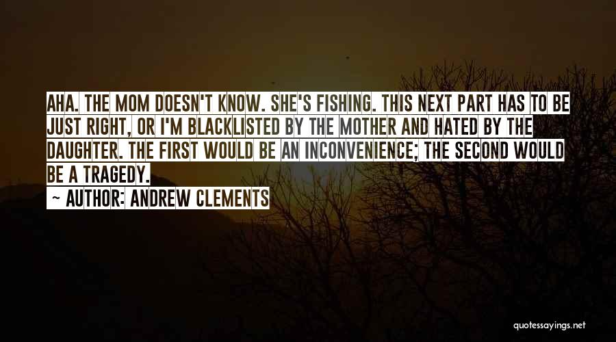 Mom And Daughter Quotes By Andrew Clements