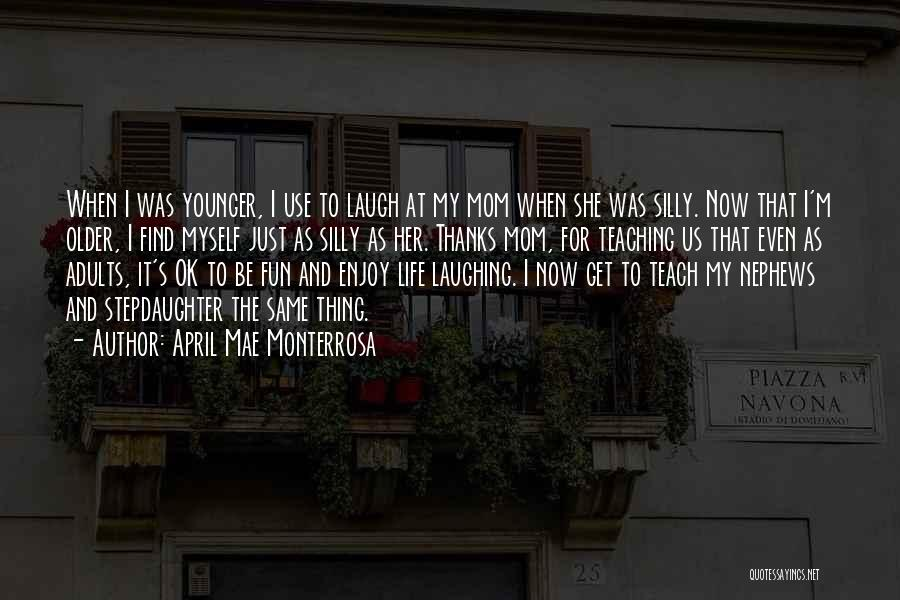 Mom And Daughter Quotes By April Mae Monterrosa