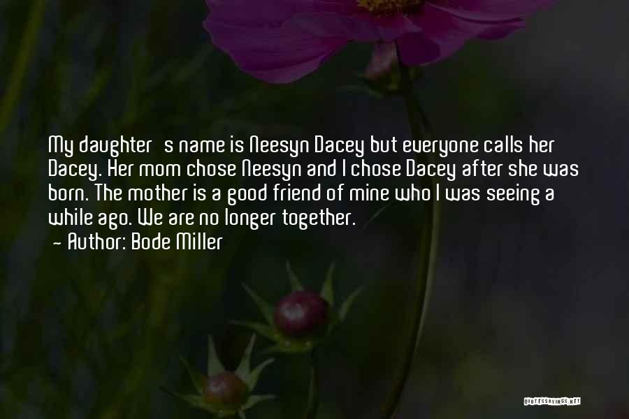 Mom And Daughter Quotes By Bode Miller