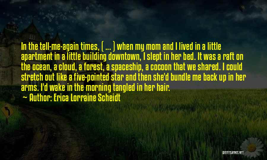 Mom And Daughter Quotes By Erica Lorraine Scheidt