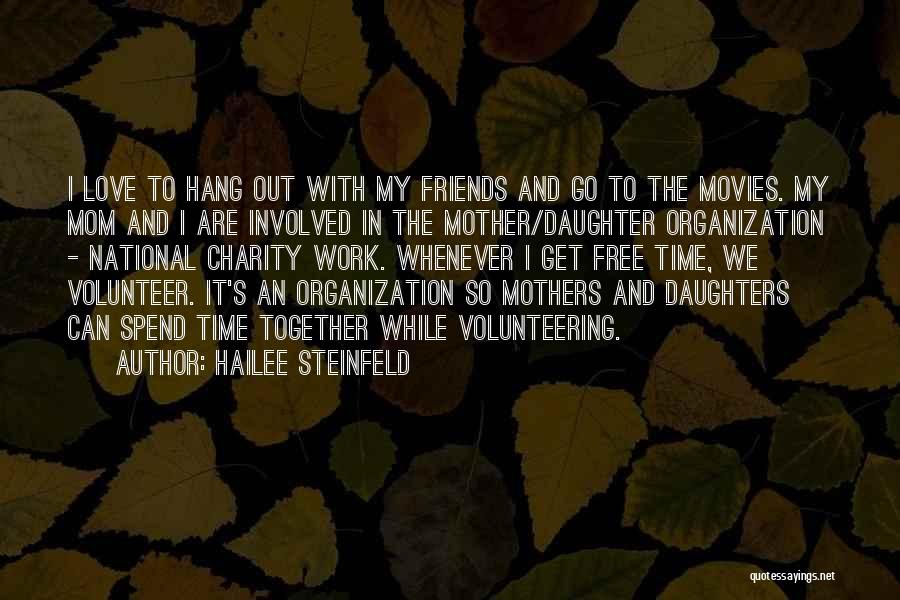 Mom And Daughter Quotes By Hailee Steinfeld