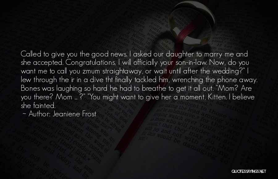Mom And Daughter Quotes By Jeaniene Frost