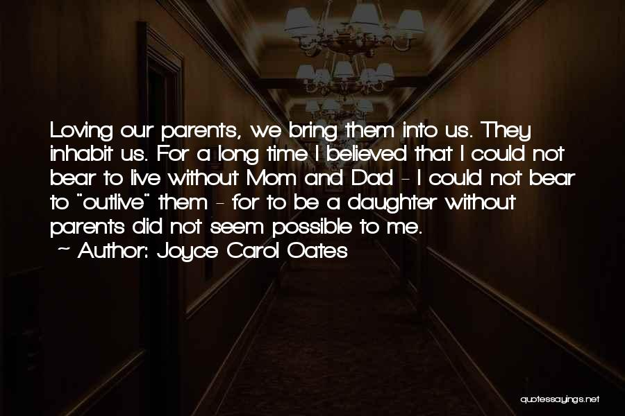 Mom And Daughter Quotes By Joyce Carol Oates