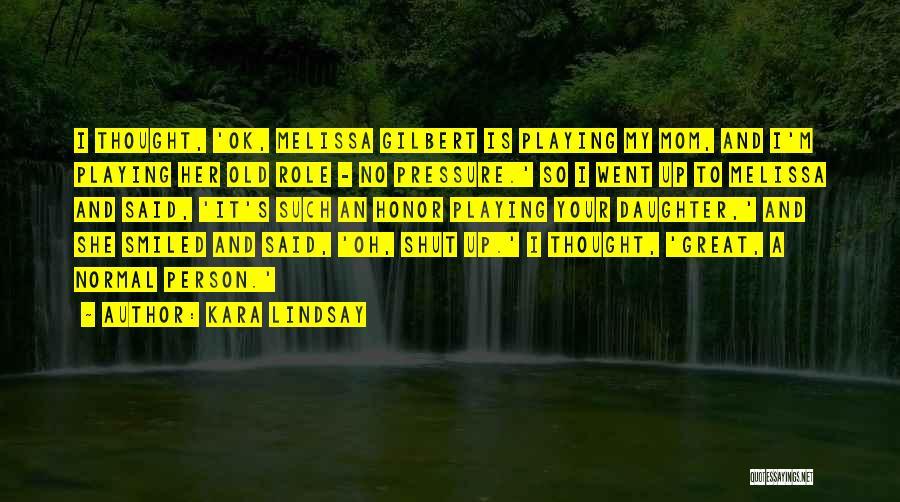 Mom And Daughter Quotes By Kara Lindsay