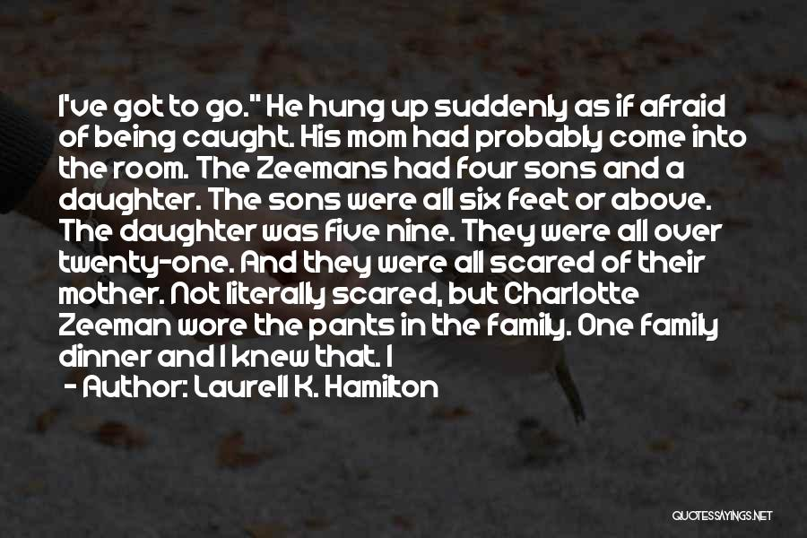 Mom And Daughter Quotes By Laurell K. Hamilton