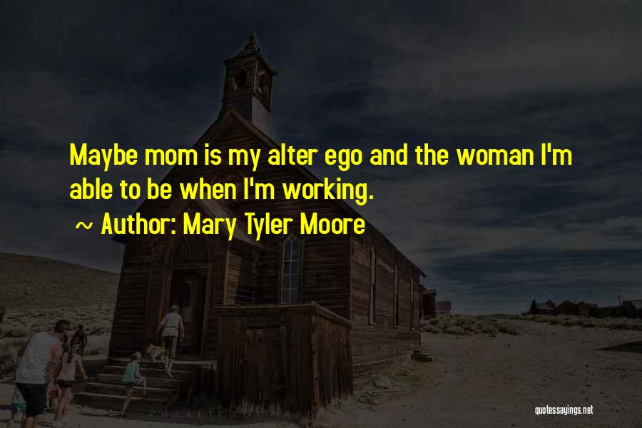 Mom And Daughter Quotes By Mary Tyler Moore