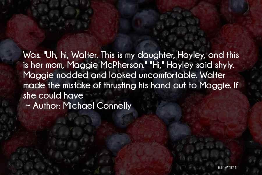 Mom And Daughter Quotes By Michael Connelly