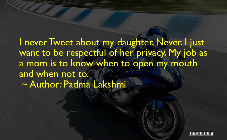 Mom And Daughter Quotes By Padma Lakshmi