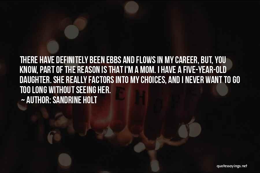 Mom And Daughter Quotes By Sandrine Holt