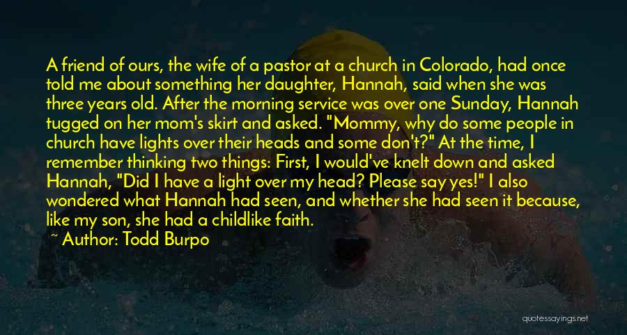 Mom And Daughter Quotes By Todd Burpo
