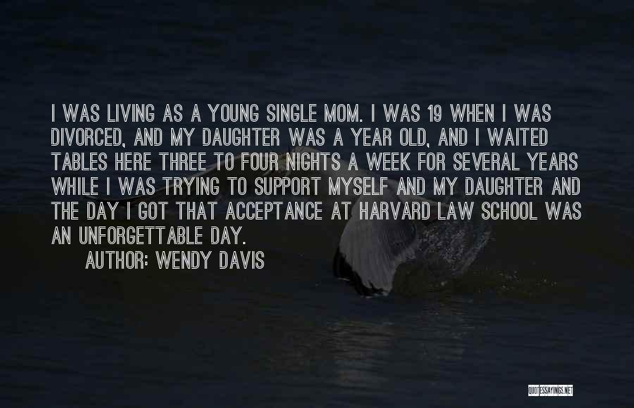 Mom And Daughter Quotes By Wendy Davis