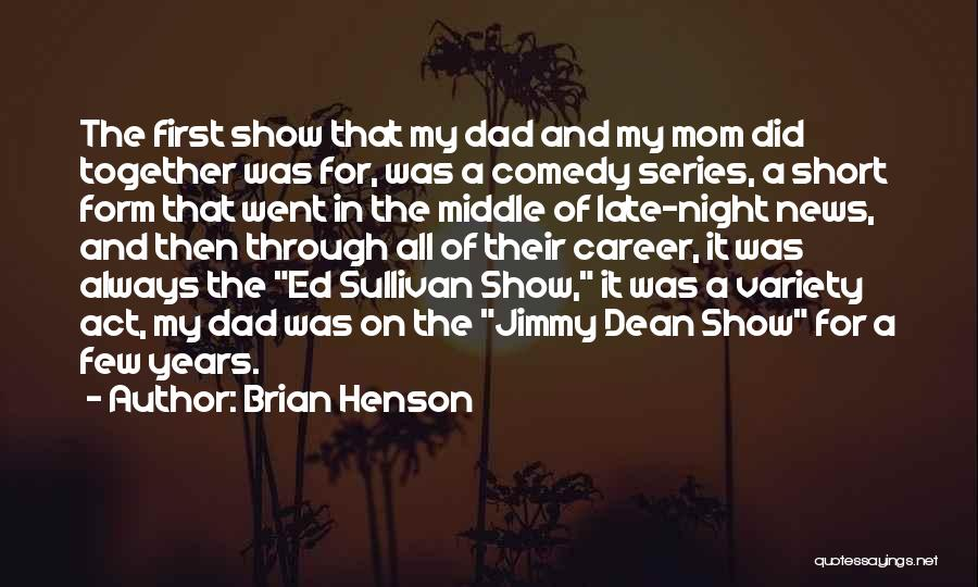Mom N Dad Quotes By Brian Henson