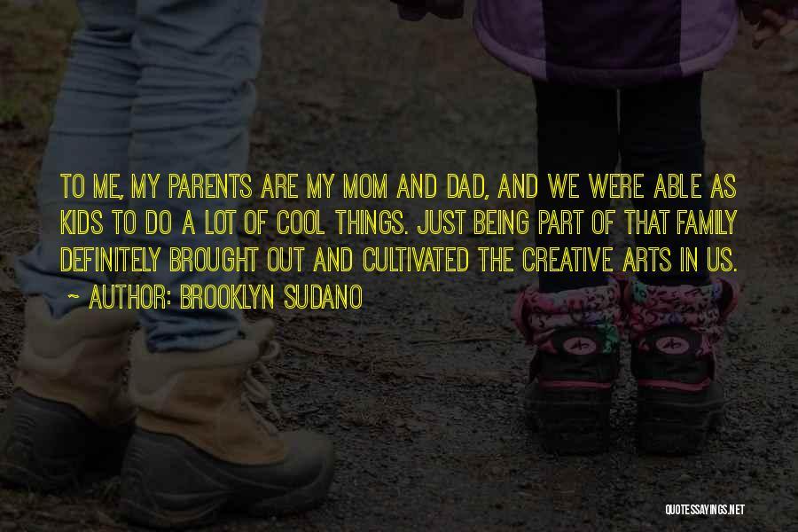 Mom N Dad Quotes By Brooklyn Sudano