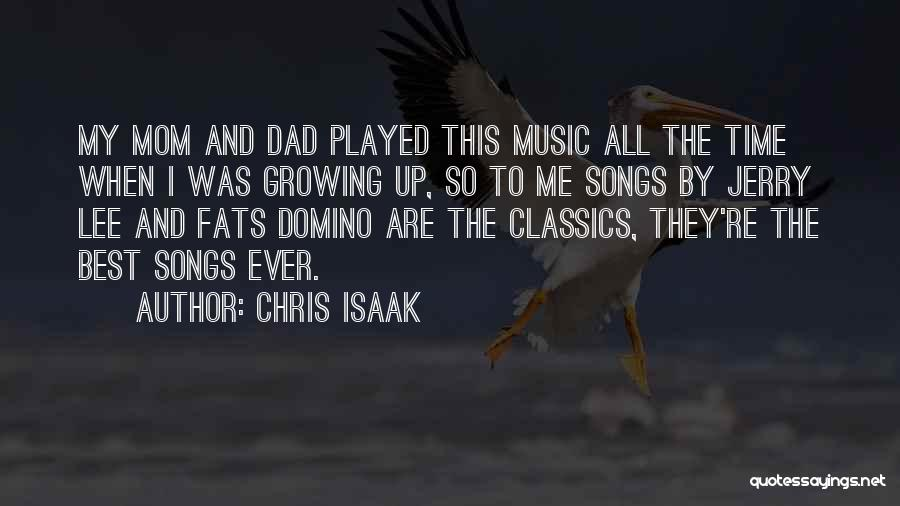 Mom N Dad Quotes By Chris Isaak