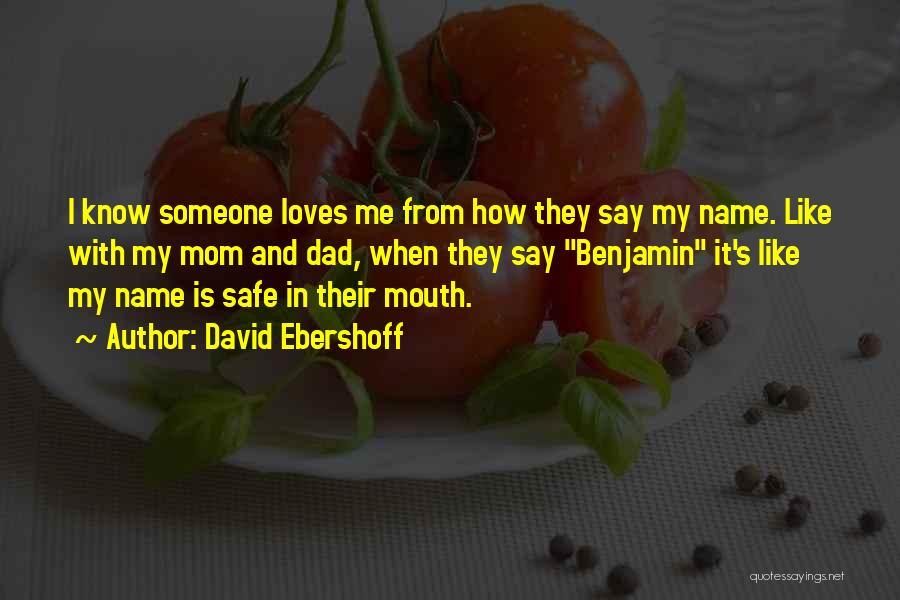 Mom N Dad Quotes By David Ebershoff