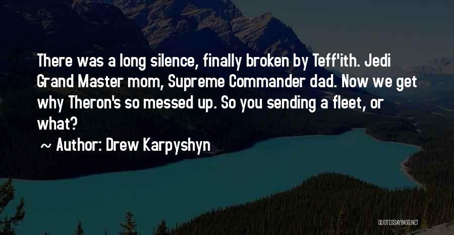 Mom N Dad Quotes By Drew Karpyshyn