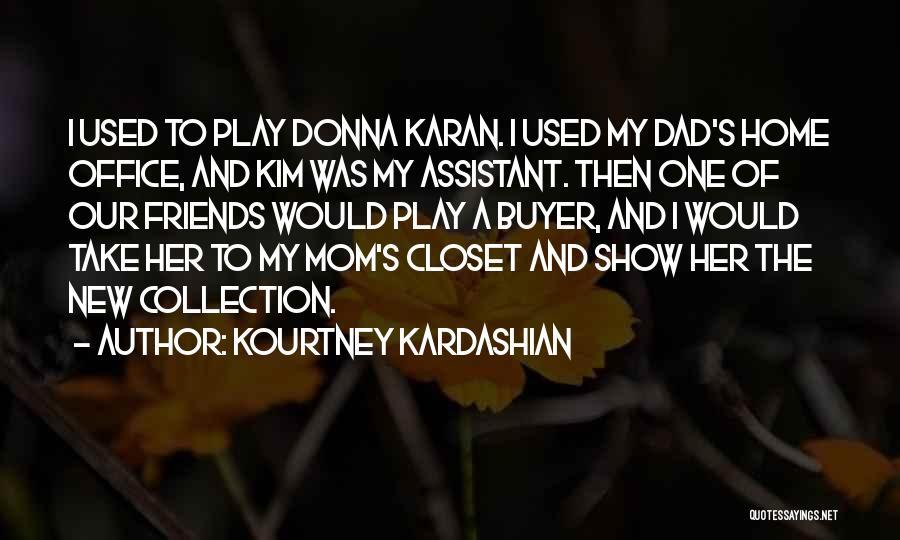 Mom N Dad Quotes By Kourtney Kardashian