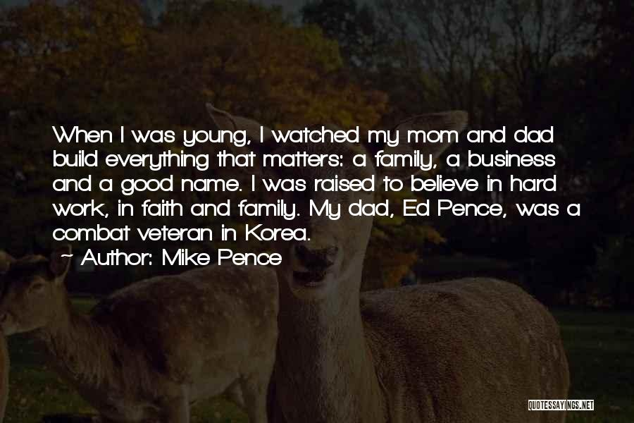 Mom N Dad Quotes By Mike Pence