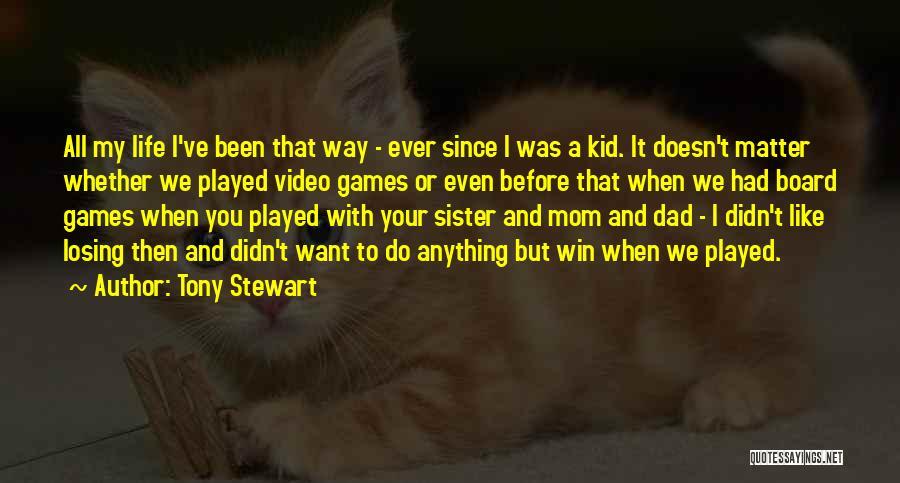 Mom N Dad Quotes By Tony Stewart