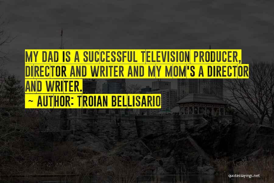 Mom N Dad Quotes By Troian Bellisario