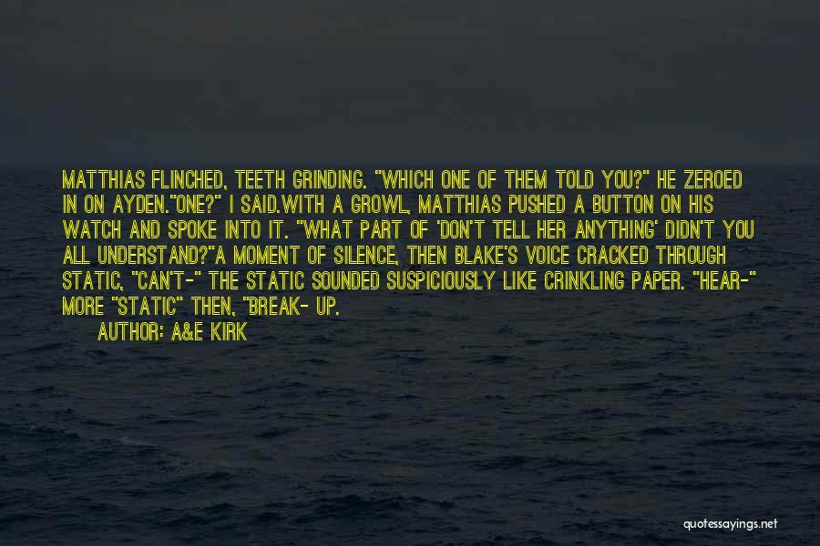 Moment Of Silence Quotes By A&E Kirk