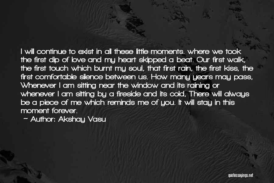 Moment Of Silence Quotes By Akshay Vasu