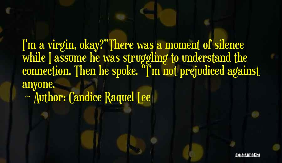 Moment Of Silence Quotes By Candice Raquel Lee