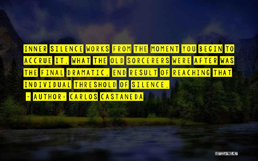 Moment Of Silence Quotes By Carlos Castaneda