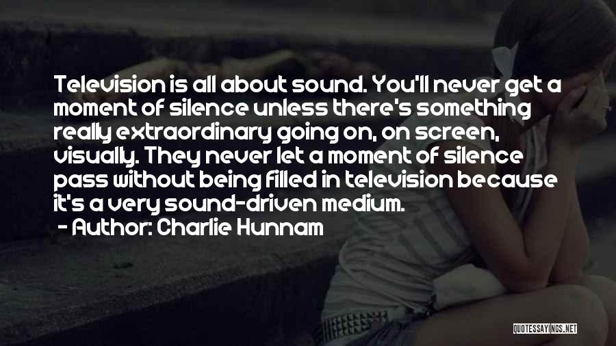 Moment Of Silence Quotes By Charlie Hunnam