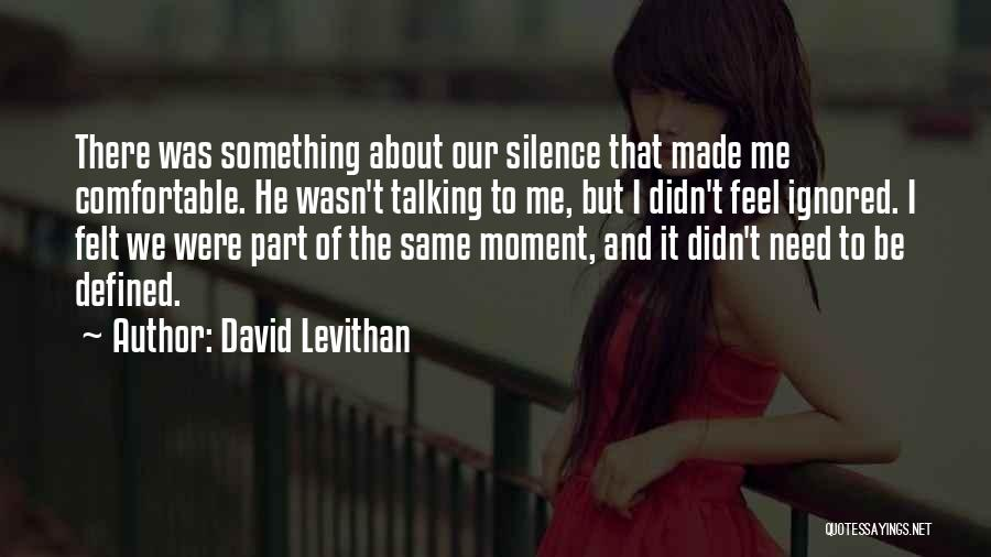 Moment Of Silence Quotes By David Levithan