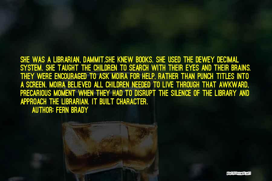Moment Of Silence Quotes By Fern Brady