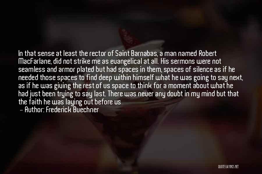 Moment Of Silence Quotes By Frederick Buechner