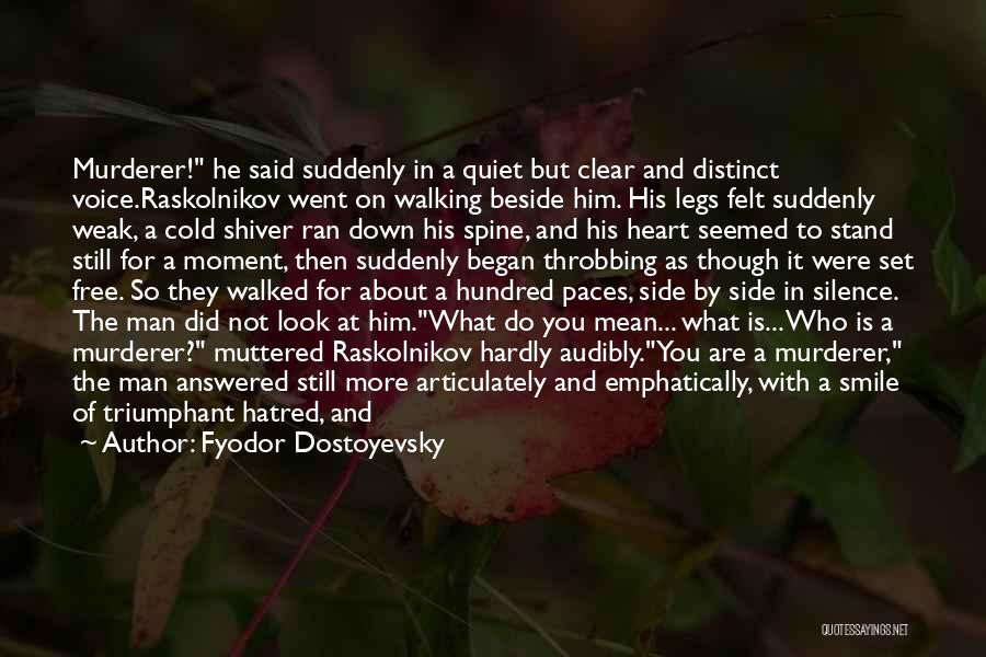 Moment Of Silence Quotes By Fyodor Dostoyevsky